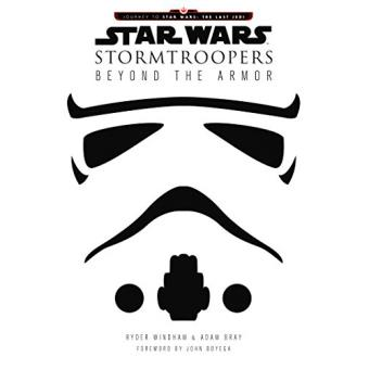Star Wars Stormtroopers. Beyond the Armor