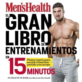 El gran libro de entrenamientos en 15 minutos (Men's Health)