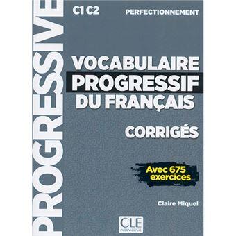 Vocabulaire progressif du français - Perfectionnement - Corrigés avec 675 exercices