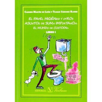 El papel higiénico y otros asuntos de suma importancia. El mundo de Custodio (Libro I)