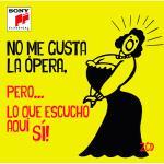 No me gusta la ópera pero...