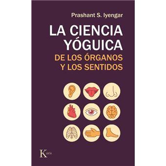 La ciencia yóguica de los órganos y los sentidos
