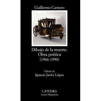 Dibujo de la muerte Obra potica  Guillermo Carnero  Sinopsis y