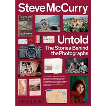 Steve McCurry - Untold - The Stories Behind the Photographs