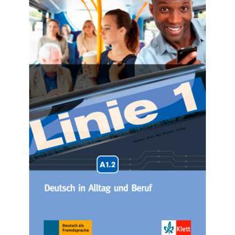 Linie 1: Deutsch in alltag und beruf + DVD (Nivel A1.2)