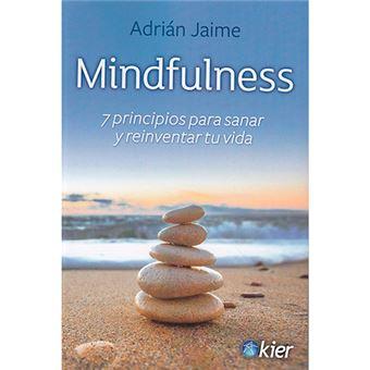 Mindfulness - 7 principios para sanar y reinventar tu vida