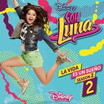 Soy Luna. La vida es un sueño. Season 2