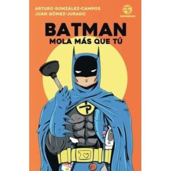 Batman mola mas que tú