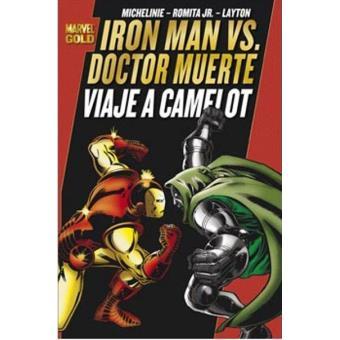 Iron Man Vs. Doctor Muerte. Viaje a Camelot. Marvel Gold