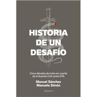 Historia de un desafío: Cinco décadas de lucha sin cuartel de la Guardia Civil contra ETA