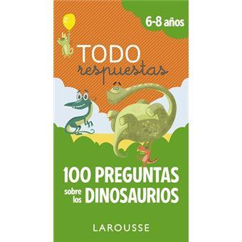 Todo respuestas.100 preguntas sobre los dinosaurios