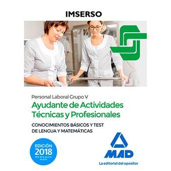 Ayudantes de Actividades Técnicas y Profesionales del IMSERSO - Personal laboral Grupo V - Conocimientos básicos y test de Lengua y Matemáticas