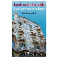 Gaudí, ciutadà i polític/Gaudí, citizen and politician