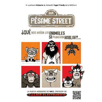 Pésame Street - ¿Qué nos dirían los animales si pudieran hablar?
