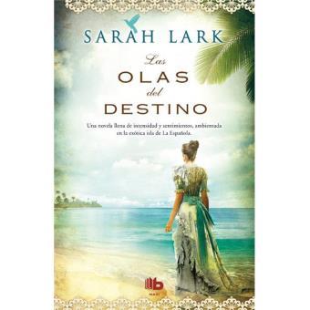 Las Olas Del Destino Sarah Lark 5 En Libros Fnac