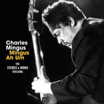 Mingus Ah Um (The Stereo & Mono Versions) - 2 CD