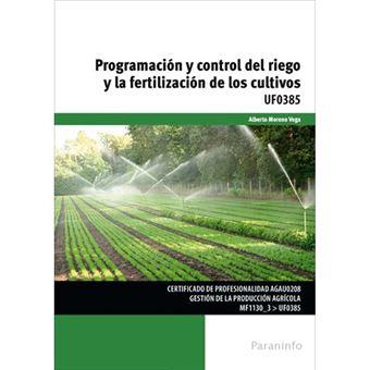 Programación y control del riego y la fertilización de los cultivos - UF0385