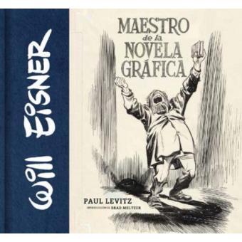 Will Eisner. Maestro de la novela gráfica