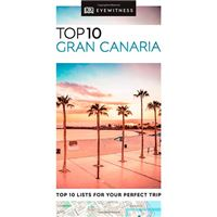 DK Eyewitness Travel Guide - Top 10 -  Gran Canaria