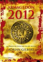 Armagedón 2012. Las profecías mayas del fin del mundo