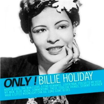 Only! Billie Holiday