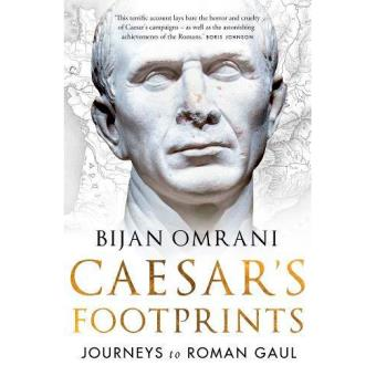 Caesar's Footprints. Journeys to Roman Gaul