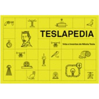 Teslapedia. Vida e inventos de Nikola Tesla