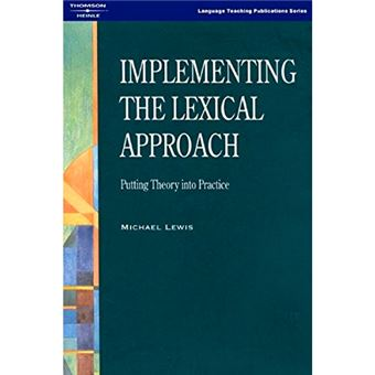 Implementing The Lexical Approach - Putting Theory Into Practice