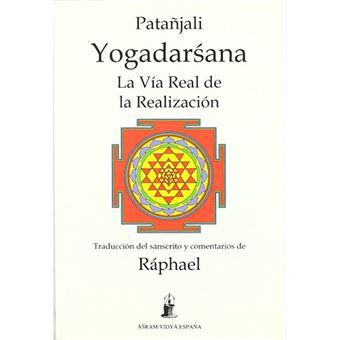 La yogadarsana - La vía real de la realización