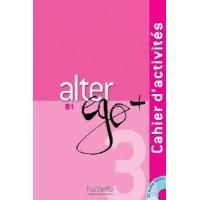 Alter Ego + 3 (B1). Cahier d'activités + CD