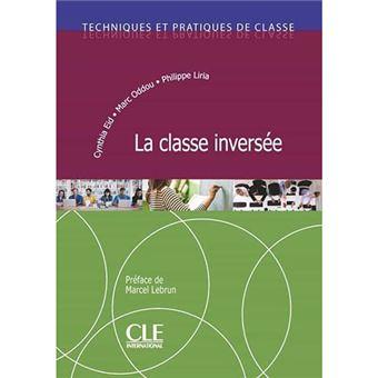Techniques et pratiques de classe - La classe inversee