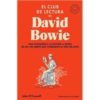 El club de lectura de David Bowie: Una invitación a la lectura a través de los 100 libros que cambiaron la vida del mito