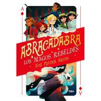 Abracadabra. Los magos rebeldes