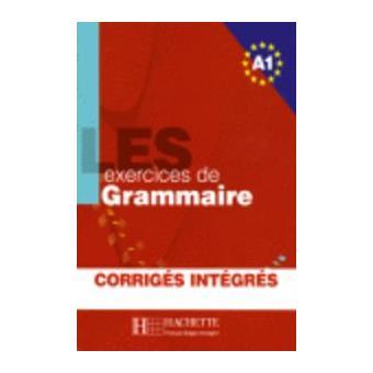Les exercises de grammaire A1. Corrigés integrés