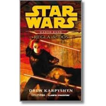 Star Wars Novela Darth Bane 02: Regla de Dos