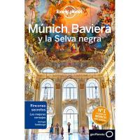 Lonely Planet: Múnich, Baviera y la Selva Negra