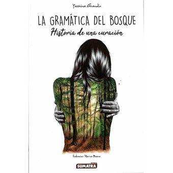 La gramática del bosque - Historia de una curación