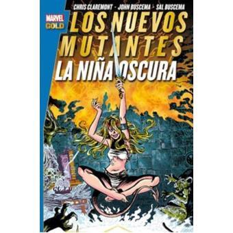 Los Nuevos Mutantes. La niña oscura. Marvel Gold