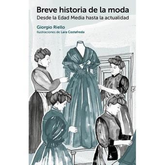 Breve Historia De La Moda 5 En Libros Fnac