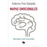Mapas emocionales - Cómo llegamos a sentir lo que sentimos