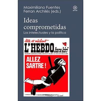 Ideas comprometidas - Los intelectuales y la política