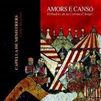 Amors e Cansó. Trovadores de la Corona de Aragón