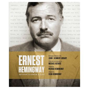 Ernest Hemingway - Artifacts of Life