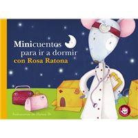 Minicuentos para ir a dormir con Rosa Ratona (Minicuentos)