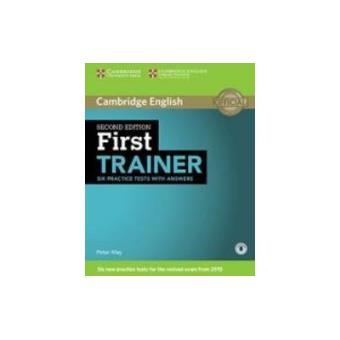 First Trainer. Second Edition Six practice tests. With answers