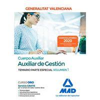 Cuerpo Auxiliar de la Generalitat Valenciana (Escala Auxiliar de Gestion). Temario Parte Especial volumen 1