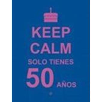 Keep Calm: solo tienes 50 años