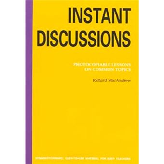 Instant Discussions - Photocopiable Lessons on Common Topics