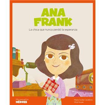 Ana Frank - La chica que nunca perdió la esperanza
