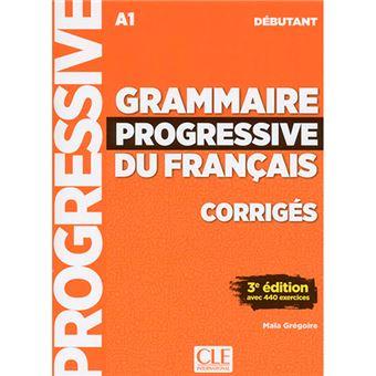 Grammaire Progressive du Français - Niveau Débutant - Corrigés